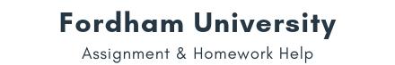 Fordham University Assignment &Homework Help